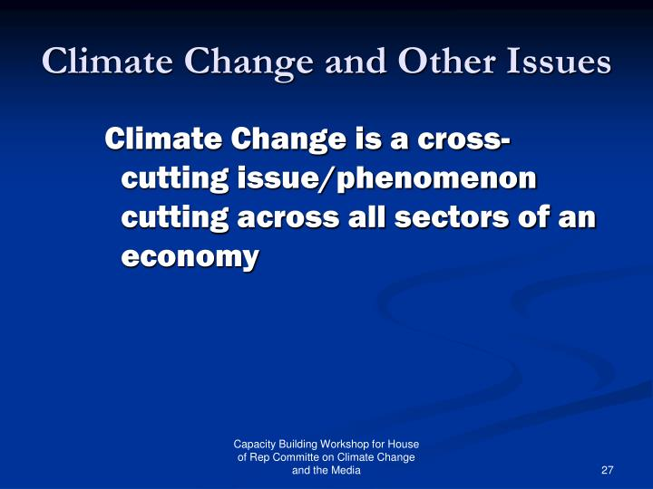 Climate Change and Other Issues