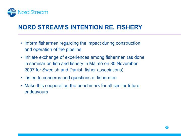 NORD STREAM'S INTENTION RE. FISHERY