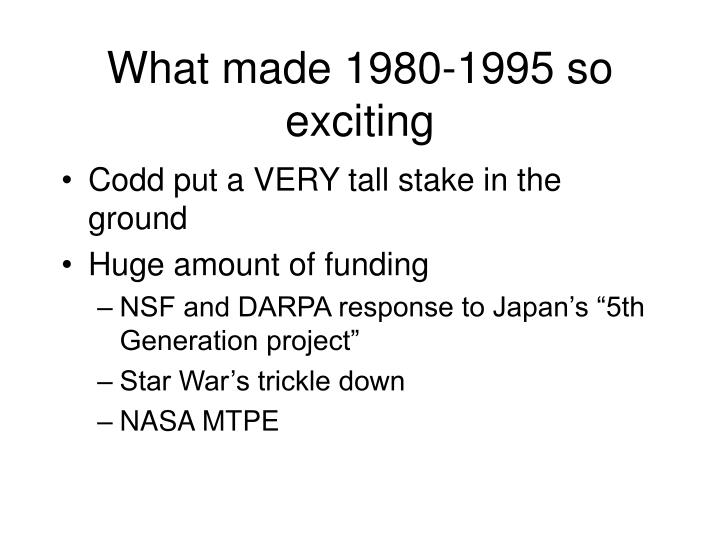 What made 1980-1995 so exciting