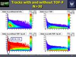 tracks with and without tof f n 30