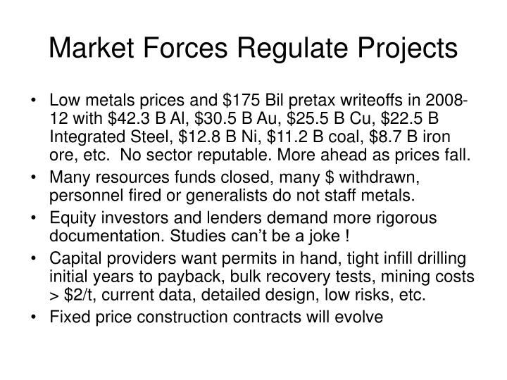 Market Forces Regulate Projects