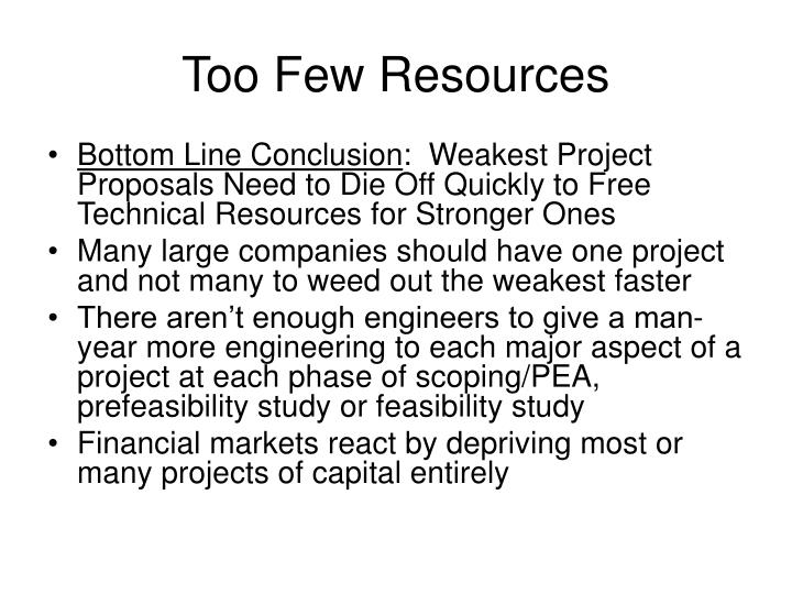 Too Few Resources