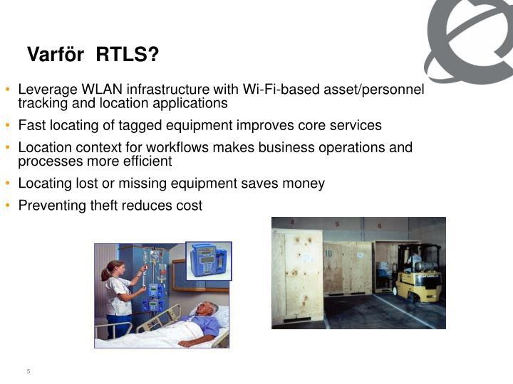 Varför  RTLS?