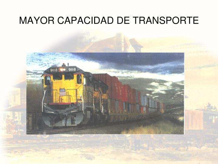 MAYOR CAPACIDAD DE TRANSPORTE
