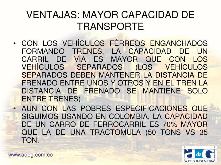 VENTAJAS: MAYOR CAPACIDAD DE TRANSPORTE