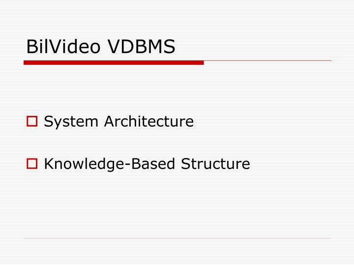 BilVideo VDBMS