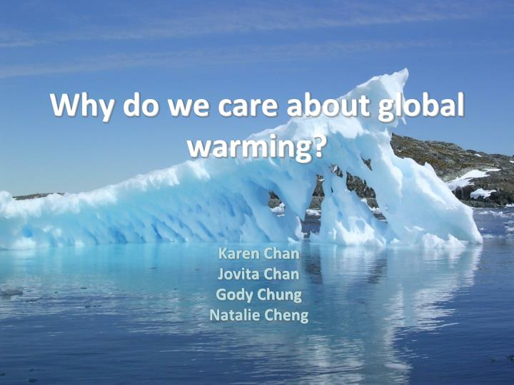 why do we care about global warming n.