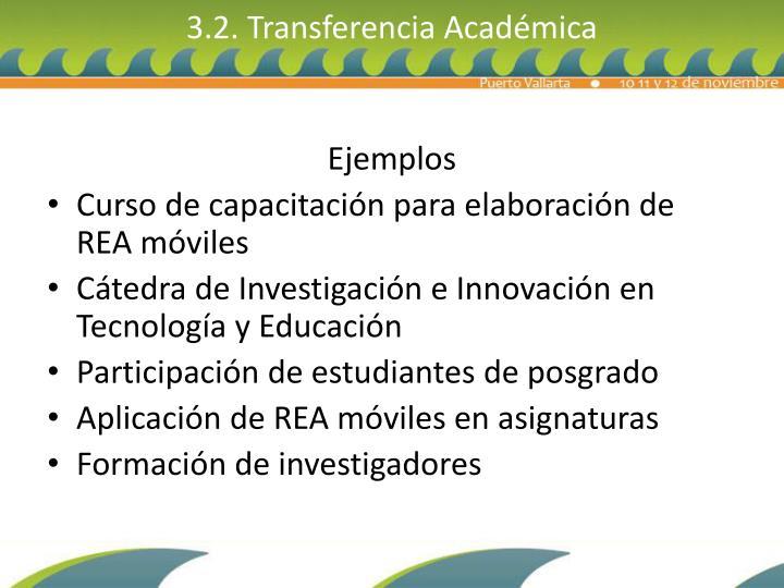 3.2. Transferencia Académica