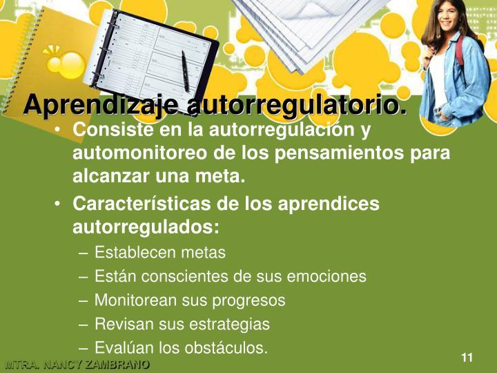 Aprendizaje autorregulatorio.
