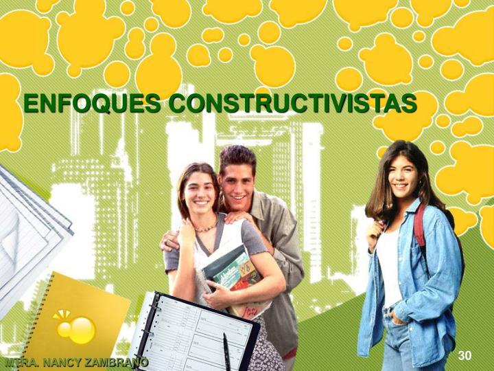 ENFOQUES CONSTRUCTIVISTAS