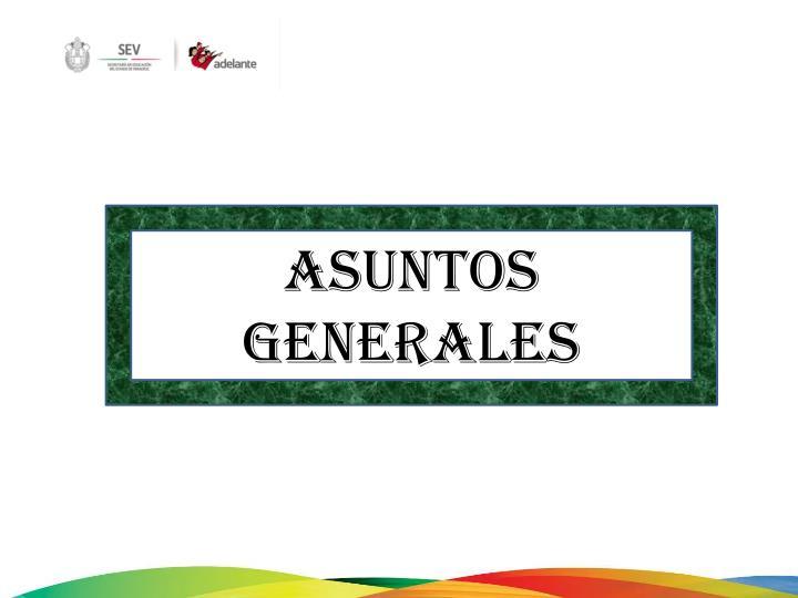 ASUNTOS GENERALES