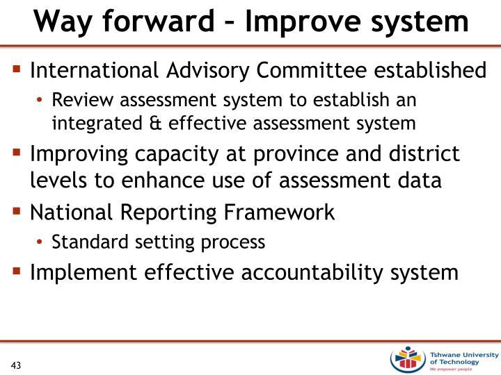 Way forward – Improve system
