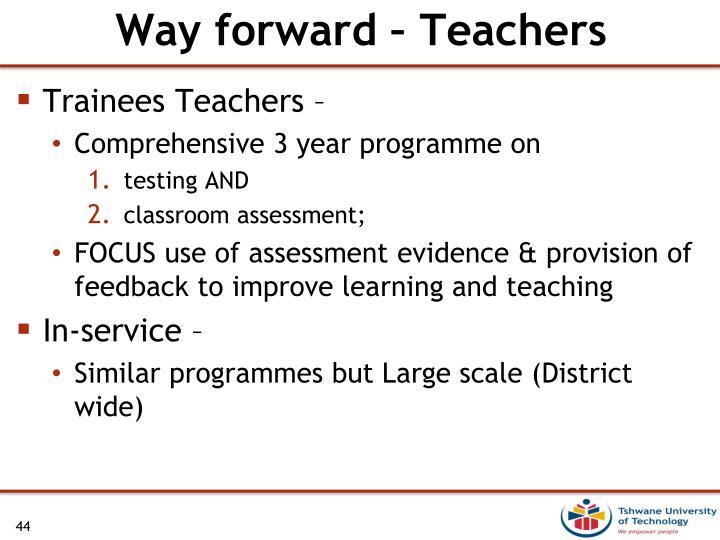Way forward – Teachers