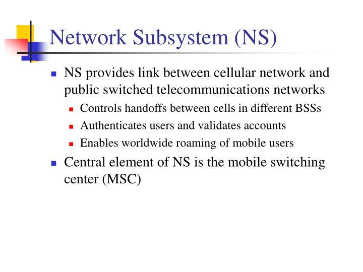 Network Subsystem (NS)