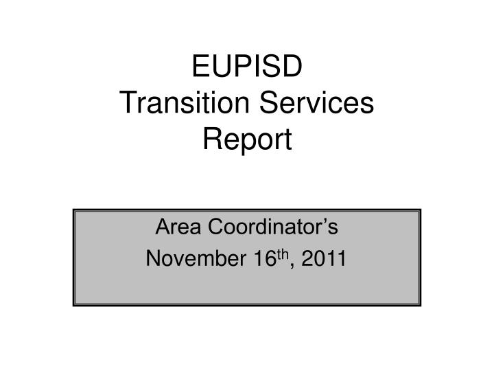 eupisd transition services report n.