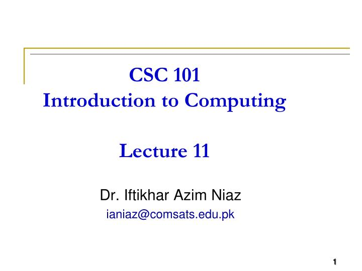 csc 101 introduction to computing lecture 11 n.
