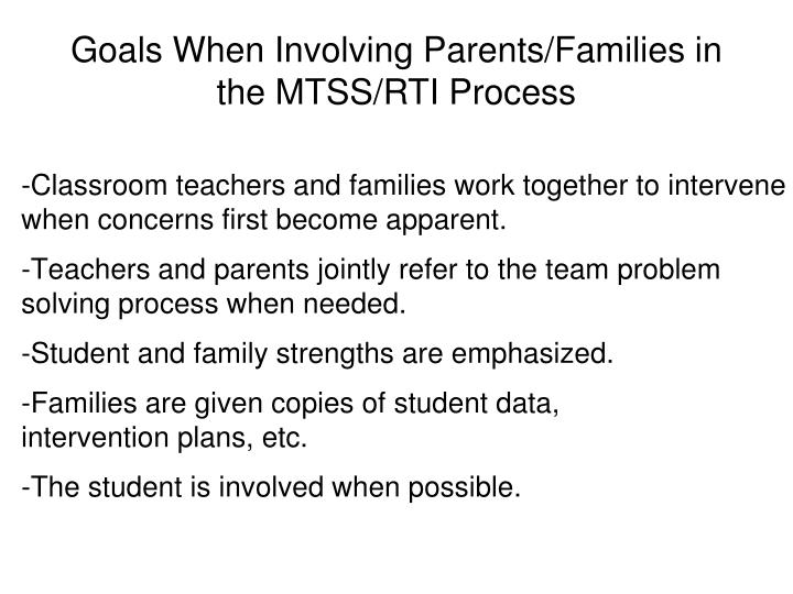 -Classroom teachers and families work together to intervene when concerns first become apparent.