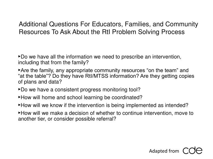 Additional Questions For Educators, Families, and Community Resources To Ask About the RtI Problem Solving Process