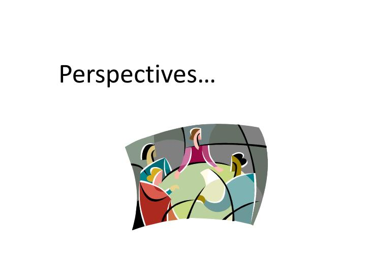 Perspectives…