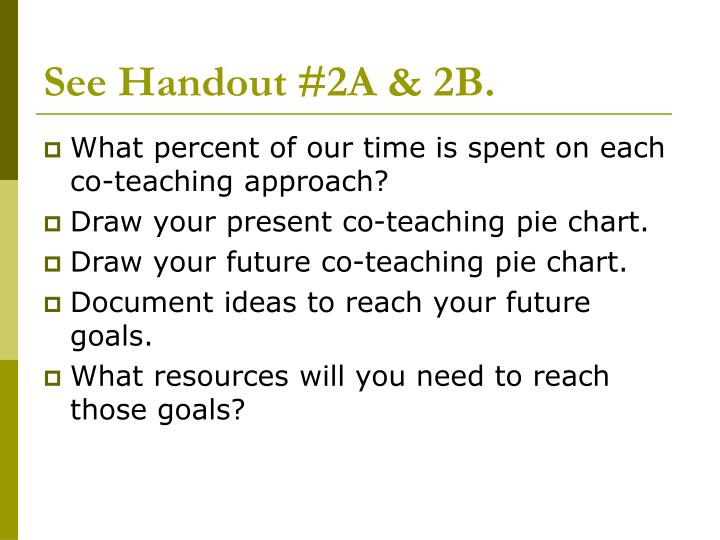 See Handout #2A & 2B.
