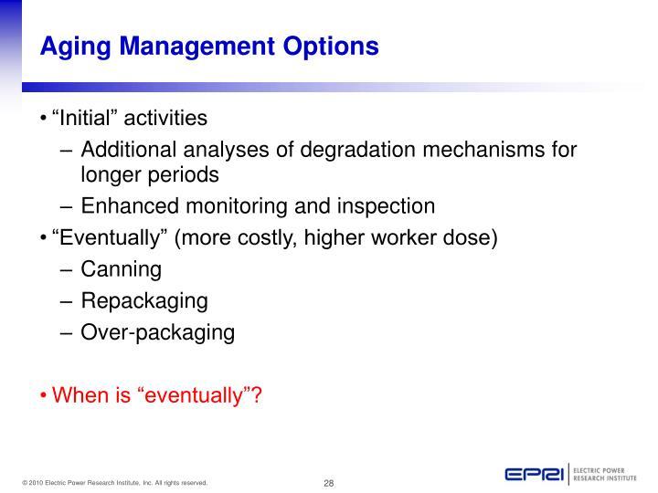 Aging Management Options