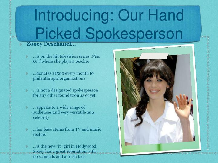 Introducing: Our Hand Picked Spokesperson