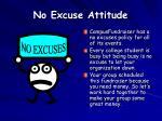 no excuse attitude
