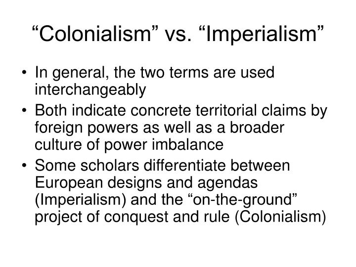 """Colonialism"" vs. ""Imperialism"""