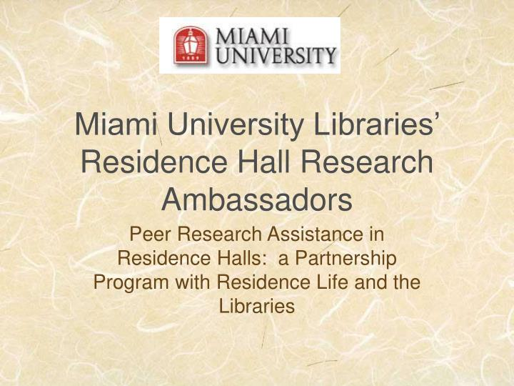 miami university libraries residence hall research ambassadors n.