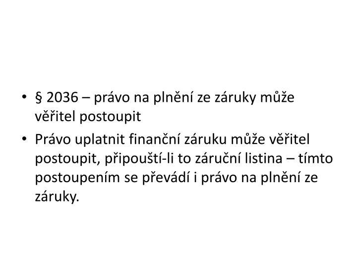 § 2036 – právo na plnění ze záruky může věřitel postoupit