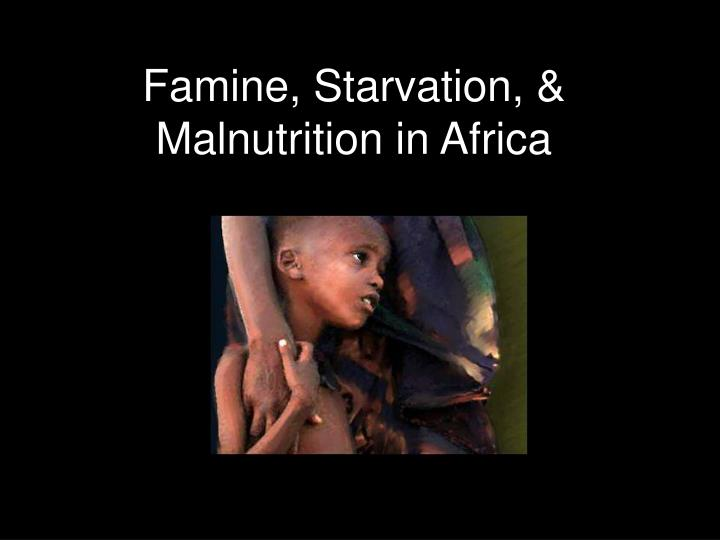 ending starvation We have the means to end hunger in america as the first step to ending global hunger in fact, god has provided so abundantly that there.