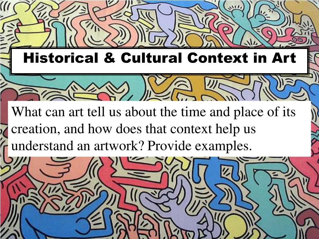 ppt historical cultural context in art powerpoint presentation