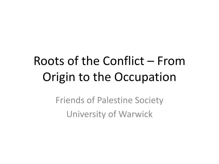 roots of the conflict from origin to the occupation n.