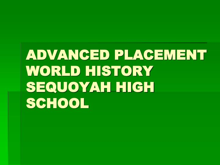 advanced placement world history sequoyah high school n.