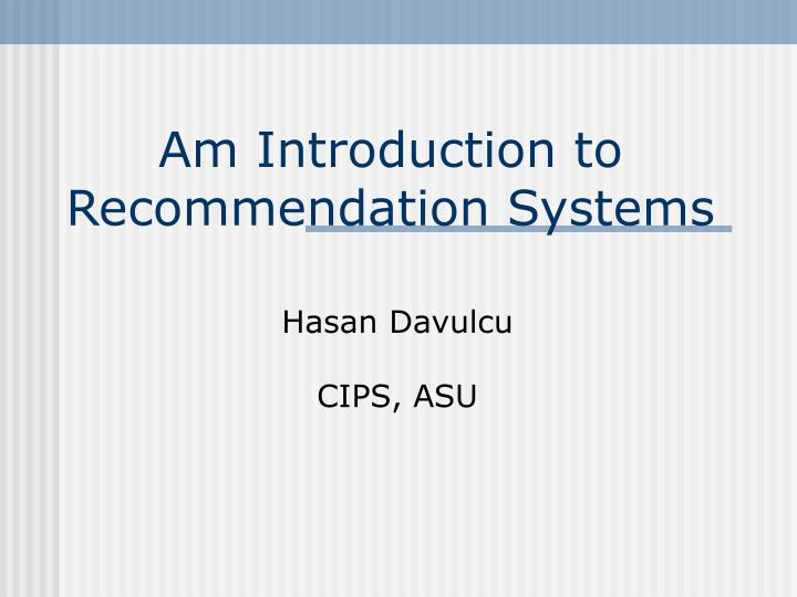 am introduction to recommendation systems n.