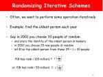 randomizing iterative schemes