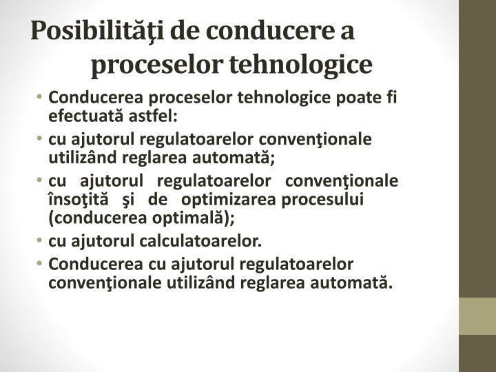 Posibilităţi de conducere a proceselor tehnologice