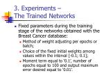 3 experiments the trained networks1
