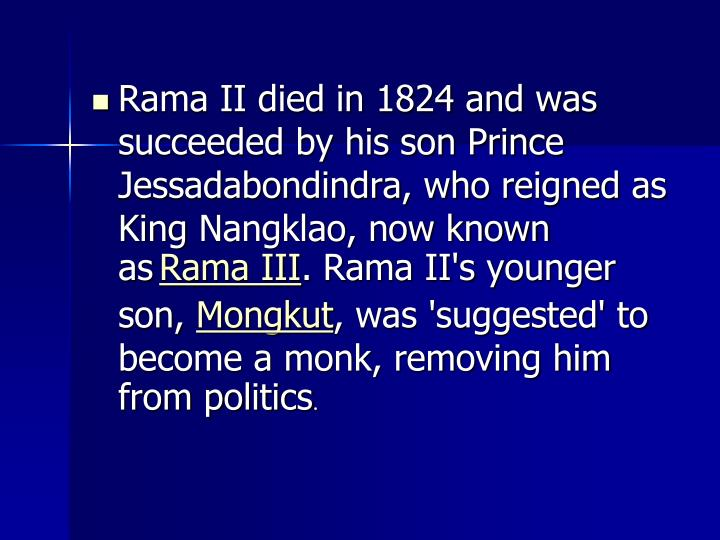Rama II died in 1824 and was  succeeded by his son Prince