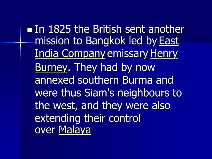In 1825 the British sent another mission to Bangkok led by
