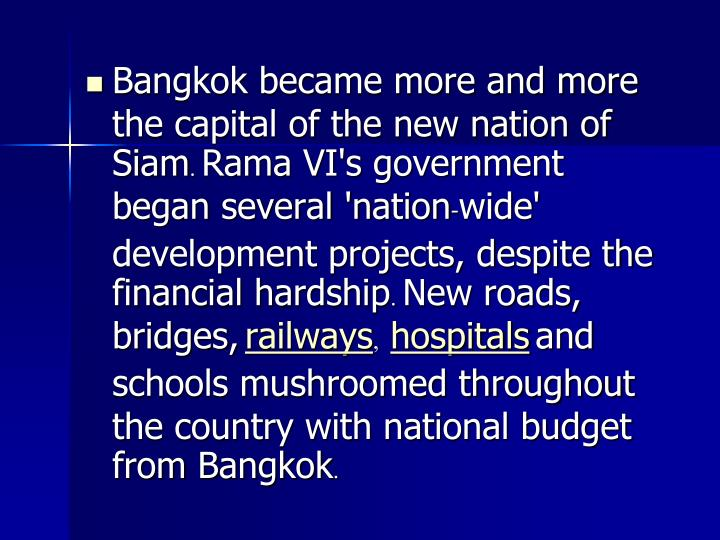 Bangkok became more and more the capital of the new nation of Siam