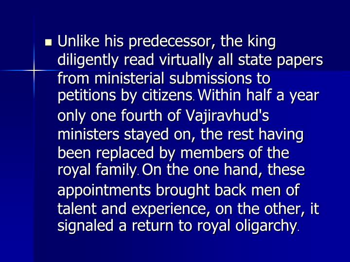 Unlike his predecessor, the king diligently read virtually all state papers from ministerial submissions to petitions by citizens