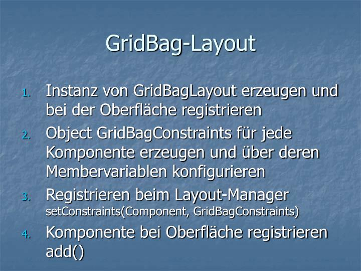 GridBag-Layout