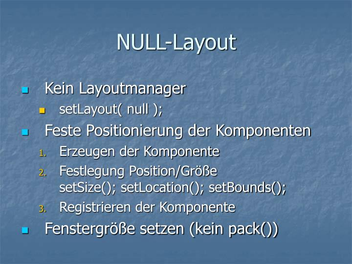 NULL-Layout