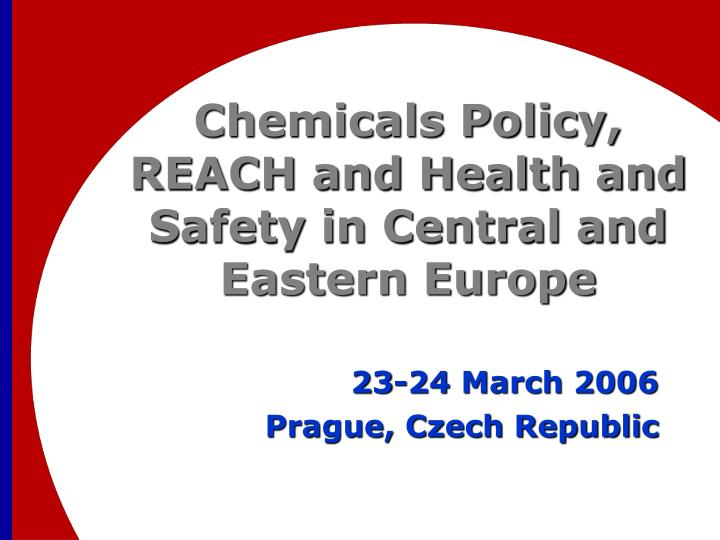 chemicals policy reach and health and safety in central and eastern europe n.