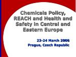 chemicals policy reach and health and safety in central and eastern europe