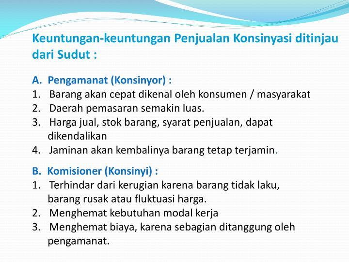 Keuntungan-keuntungan Penjualan Konsinyasi ditinjau dari Sudut :