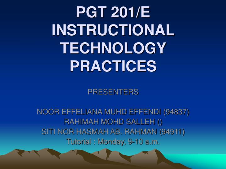 pgt 201 e instructional technology practices n.