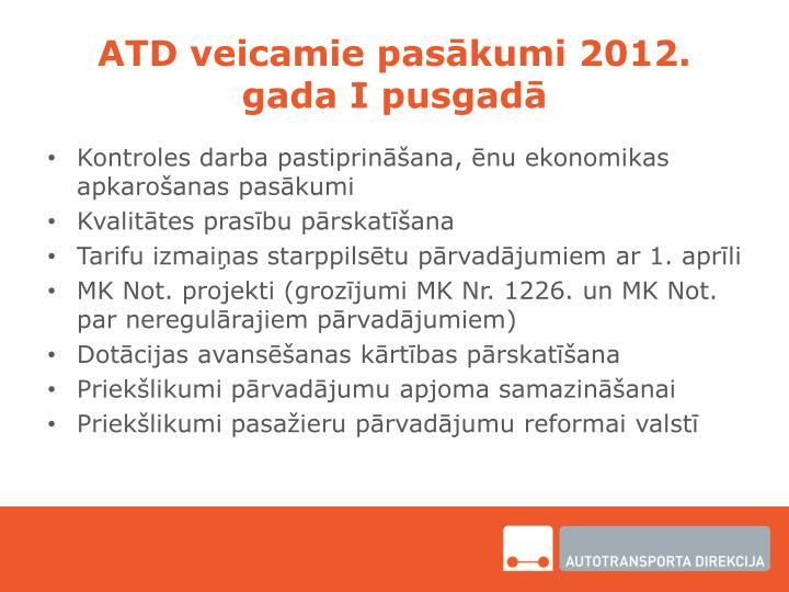 ATD veicamie pasākumi 2012. gada I pusgadā