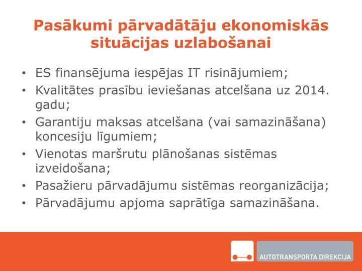 Pasākumi pārvadātāju ekonomiskās situācijas uzlabošanai